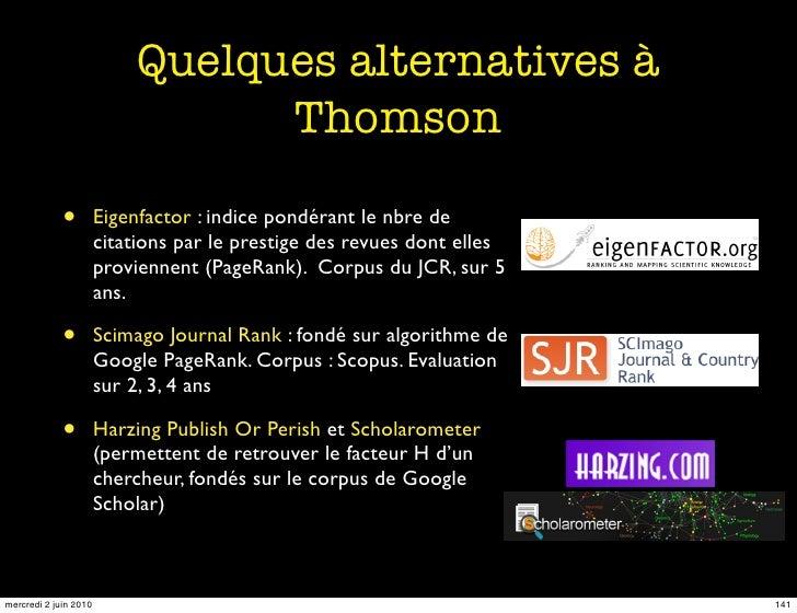 Quelques alternatives à                                   Thomson               •         Eigenfactor : indice pondérant l...