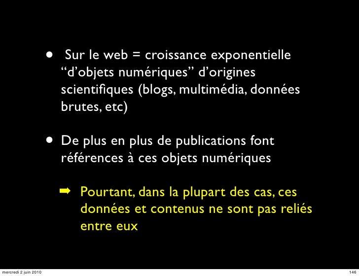 """•    Sur le web = croissance exponentielle                            """"d'objets numériques"""" d'origines                    ..."""