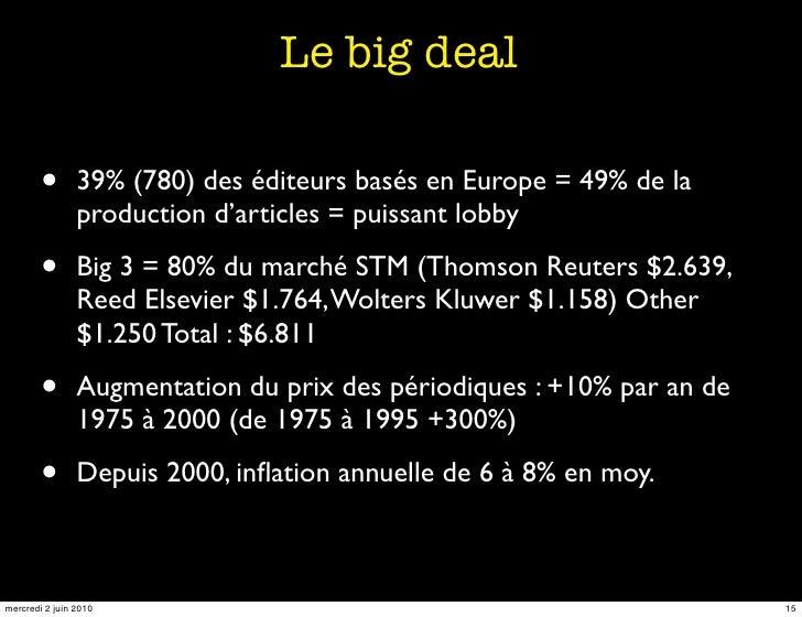Le big deal          •       39% (780) des éditeurs basés en Europe = 49% de la                 production d'articles = pu...
