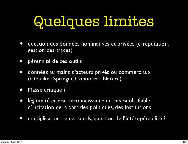 Quelques limites                  •     question des données nominatives et privées (e-réputation,                        ...