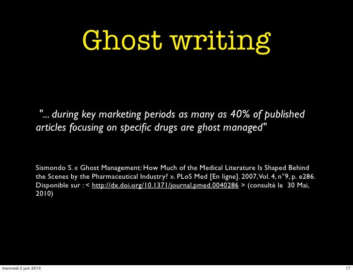 """Ghost writing                    """"... during key marketing periods as many as 40% of published                  articles f..."""
