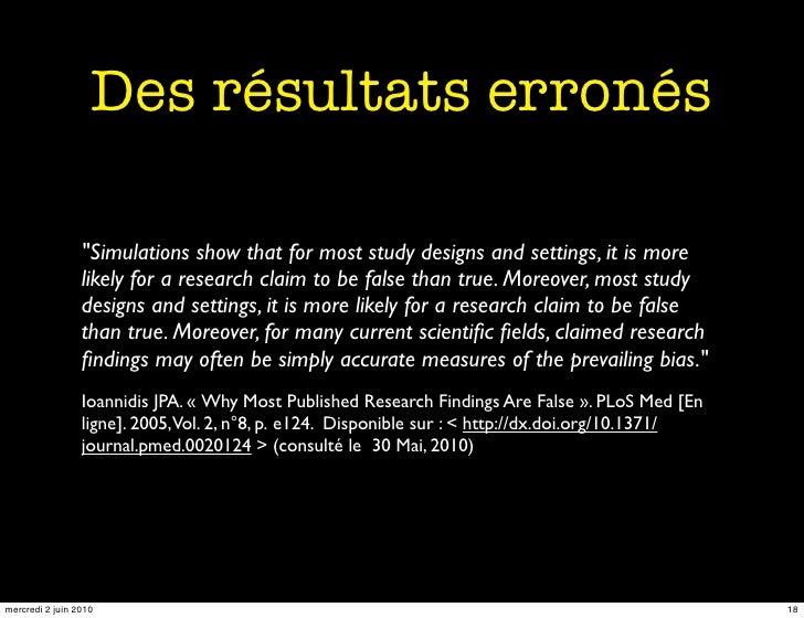 "Des résultats erronés                   ""Simulations show that for most study designs and settings, it is more            ..."
