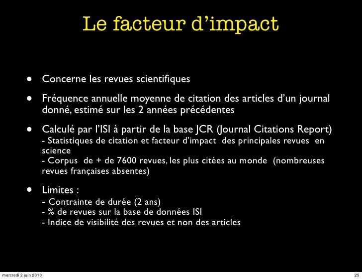 Le facteur d'impact             •       Concerne les revues scientifiques             •       Fréquence annuelle moyenne de...