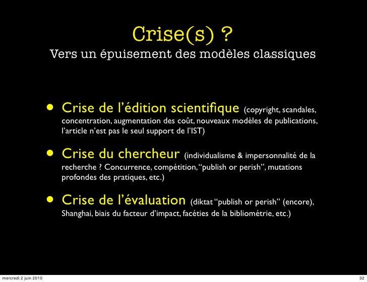 Crise(s) ?                        Vers un épuisement des modèles classiques                           • Crise de l'édition...