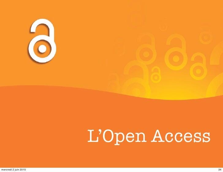 L'Open Access mercredi 2 juin 2010                   34