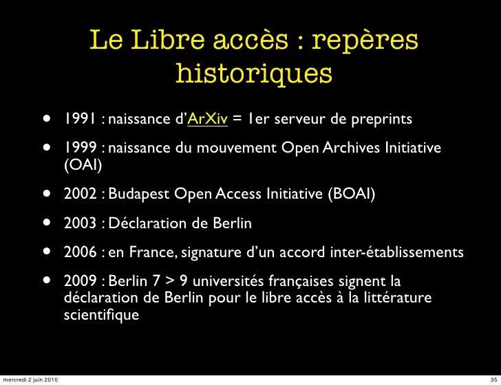 Le Libre accès : repères                                  historiques              •         1991 : naissance d'ArXiv = 1e...