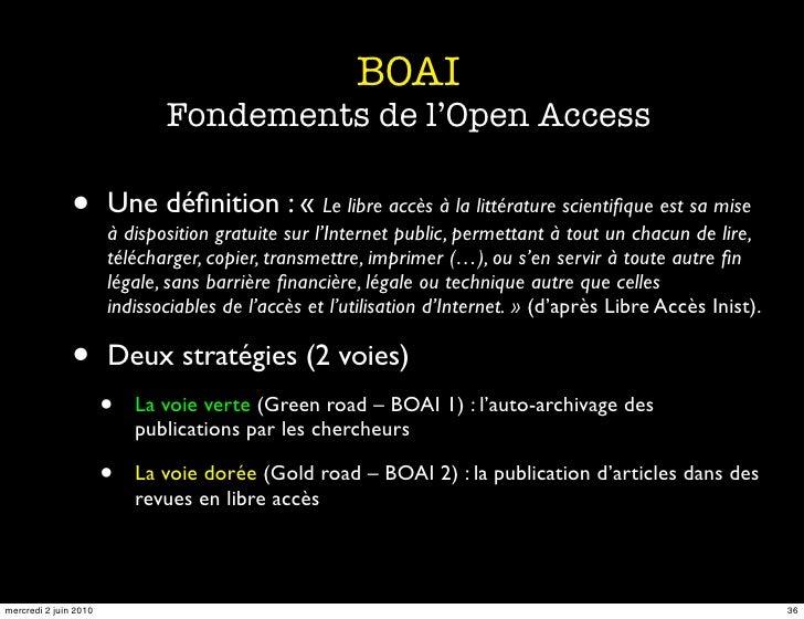BOAI                               Fondements de l'Open Access                 •       Une définition : « Le libre accès à ...