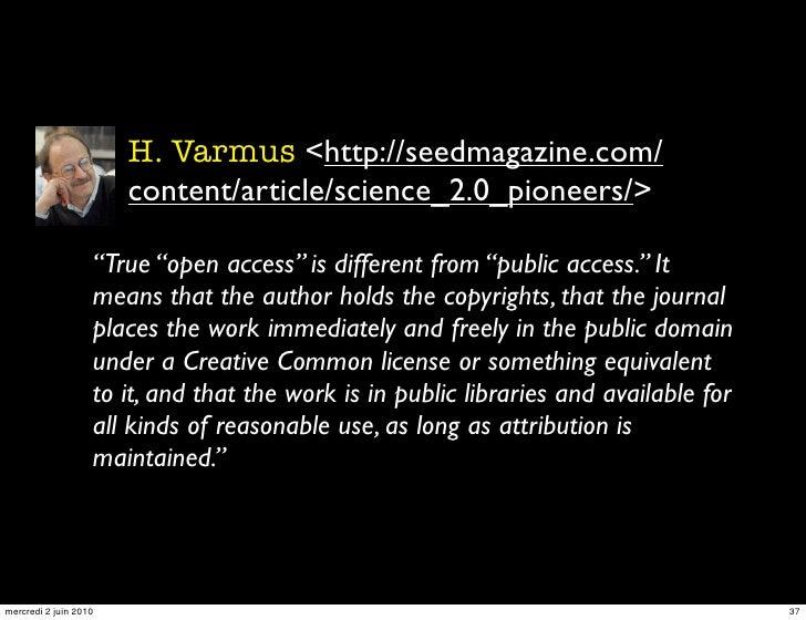 "• H. Varmus <http://seedmagazine.com/                        content/article/science_2.0_pioneers/>                     ""T..."