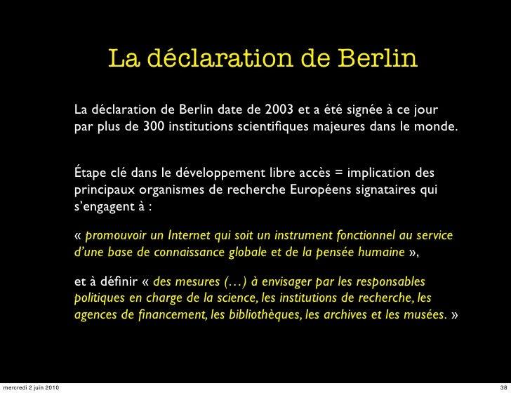 La déclaration de Berlin                        La déclaration de Berlin date de 2003 et a été signée à ce jour           ...