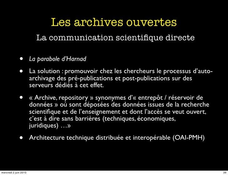 Les archives ouvertes                          La communication scientifique directe                •        La parabole d'...