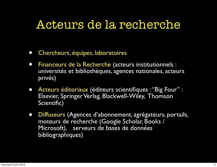 Acteurs de la recherche                         •   Chercheurs, équipes, laboratoires                         •   Financeu...