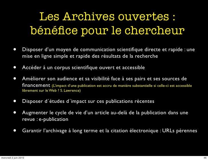 Les Archives ouvertes :                        bénéfice pour le chercheur           •       Disposer d'un moyen de communic...