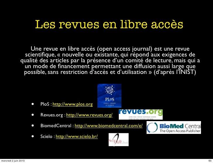 Les revues en libre accès                     Une revue en libre accès (open access journal) est une revue                ...