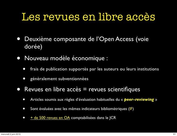 Les revues en libre accès                •       Deuxième composante de l'Open Access (voie                        dorée) ...