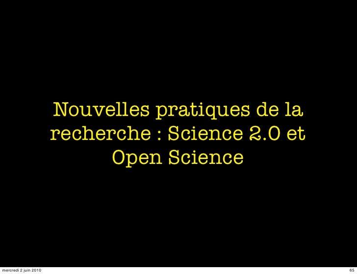 Nouvelles pratiques de la                        recherche : Science 2.0 et                              Open Science     ...