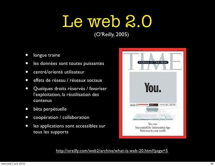Le web 2.0                                                           (O'Reilly, 2005)                          •   longue ...