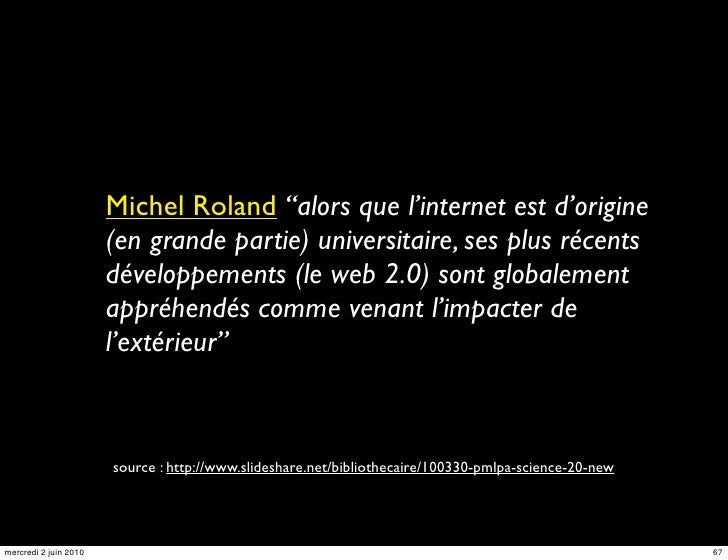 """Michel Roland """"alors que l'internet est d'origine                        (en grande partie) universitaire, ses plus récent..."""
