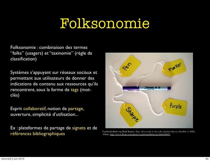"""Folksonomie        Folksonomie : combinaison des termes        """"folks"""" (usagers) et """"taxinomie"""" (règle de        classifica..."""