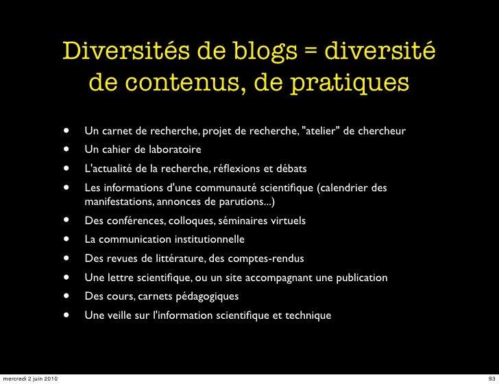 Diversités de blogs = diversité                          de contenus, de pratiques                        •   Un carnet de...