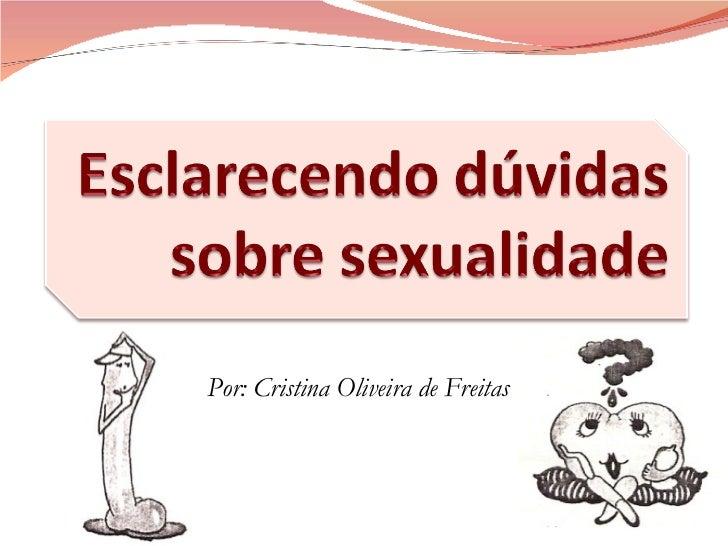 Por: Cristina Oliveira de Freitas