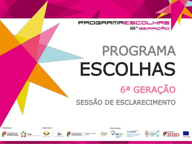 PROGRAMA ESCOLHAS 6ª GERAÇÃO SESSÃO DE ESCLARECIMENTO