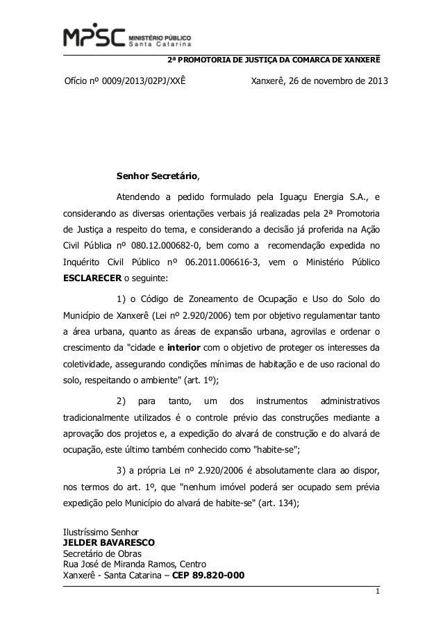 2ª PROMOTORIA DE JUSTIÇA DA COMARCA DE XANXERÊ  Ofício nº 0009/2013/02PJ/XXÊ  Xanxerê, 26 de novembro de 2013  Senhor Secr...