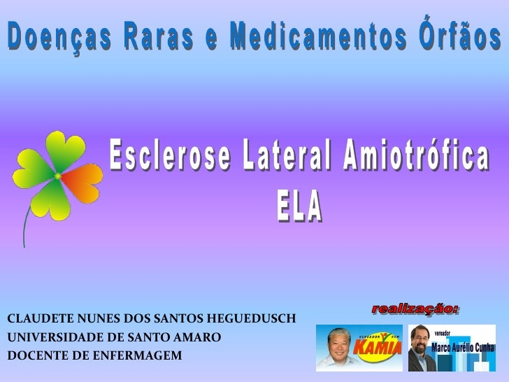 CLAUDETE NUNES DOS SANTOS HEGUEDUSCH UNIVERSIDADE DE SANTO AMARO DOCENTE DE ENFERMAGEM