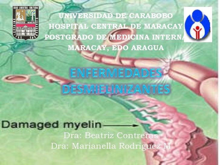 UNIVERSIDAD DE CARABOBO HOSPITAL CENTRAL DE MARACAY POSTGRADO DE MEDICINA INTERNA MARACAY, EDO ARAGUA Dra: Beatriz Contrer...