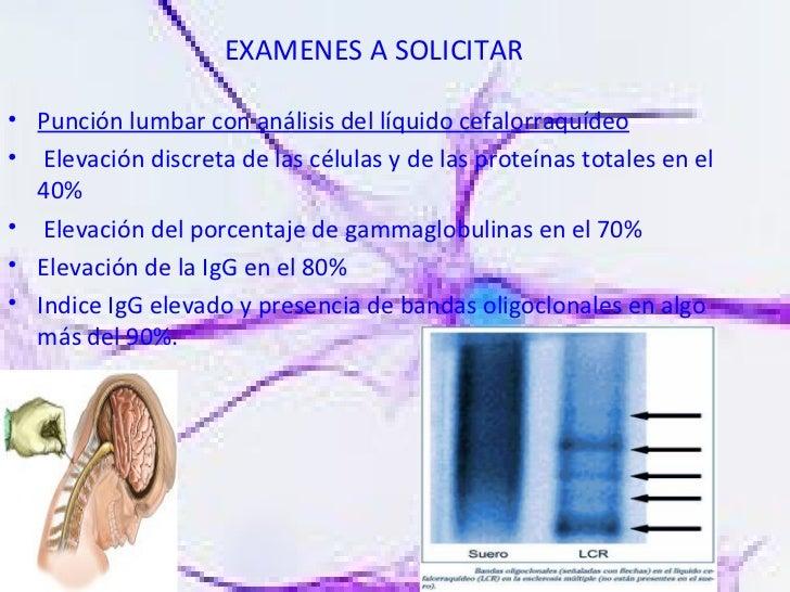 <ul><li>Punción lumbar con análisis del líquido cefalorraquídeo </li></ul><ul><li>Elevación discreta de las células y de l...