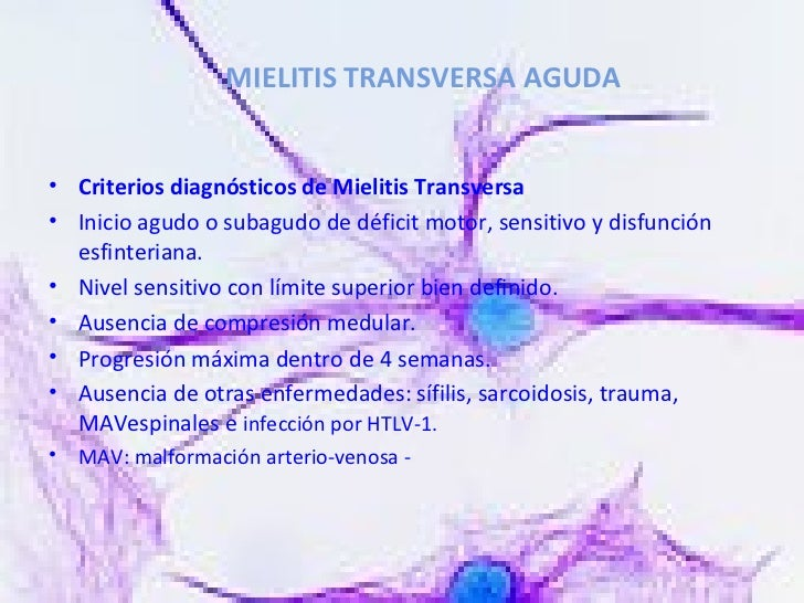 MIELITIS TRANSVERSA AGUDA <ul><li>Criterios diagnósticos de Mielitis Transversa  </li></ul><ul><li>Inicio agudo o subagudo...