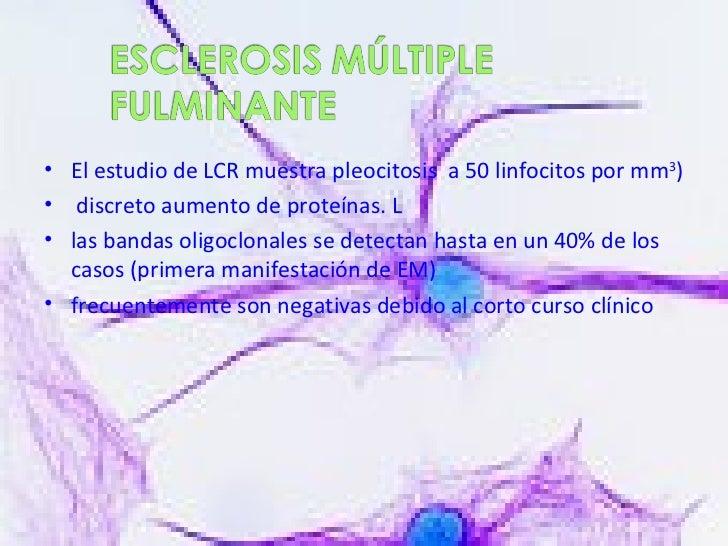 <ul><li>El estudio de LCR muestra pleocitosis  a 50 linfocitos por mm 3 )  </li></ul><ul><li>discreto aumento de proteínas...