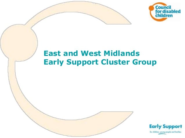 East and West Midlands Early Support Cluster Group