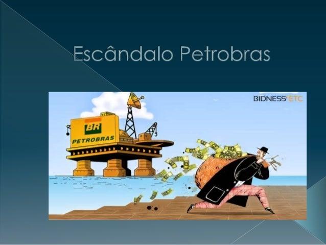  um grande esquema de lavagem e desvio de dinheiro envolvendo a Petrobras, grandes empreiteiras do país e políticos.