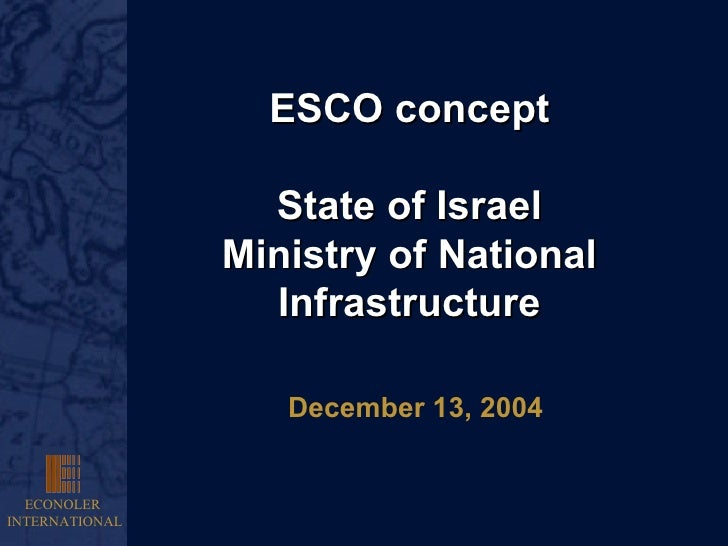 ESCO concept State of Israel Ministry of National Infrastructure December 13, 2004