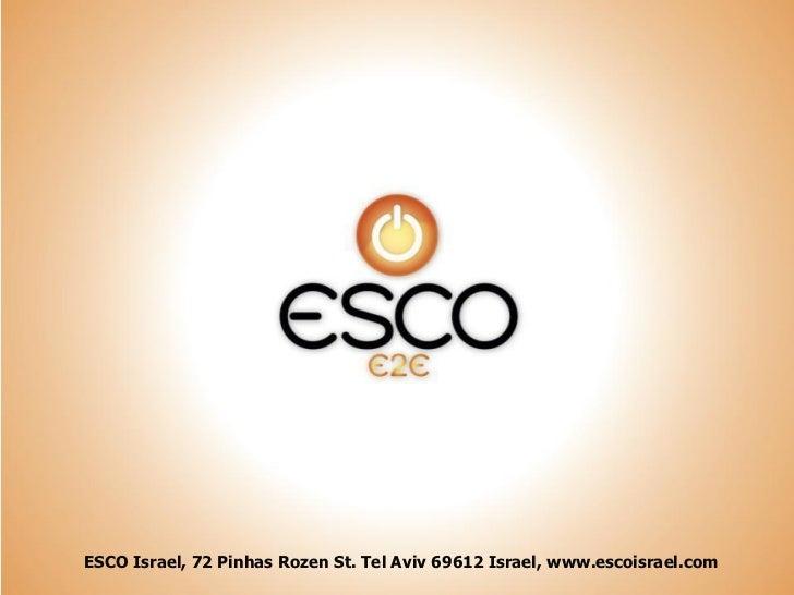 ESCO Israel, 72 Pinhas Rozen St. Tel Aviv 69612 Israel, www.escoisrael.com