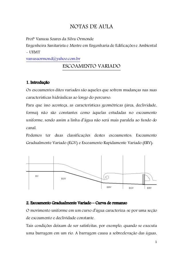 1 NOTAS DE AULA Profª Vanusa Soares da Silva Ormonde Engenheira Sanitarista e Mestre em Engenharia de Edificações e Ambien...