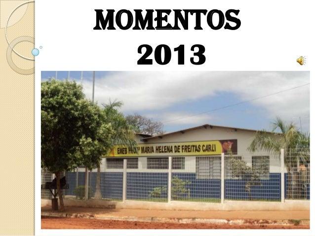 MOMENTOS 2013