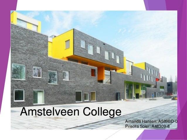 Amstelveen College Amanda Hansen: A589BD-0 Priscila Soler: A48309-8