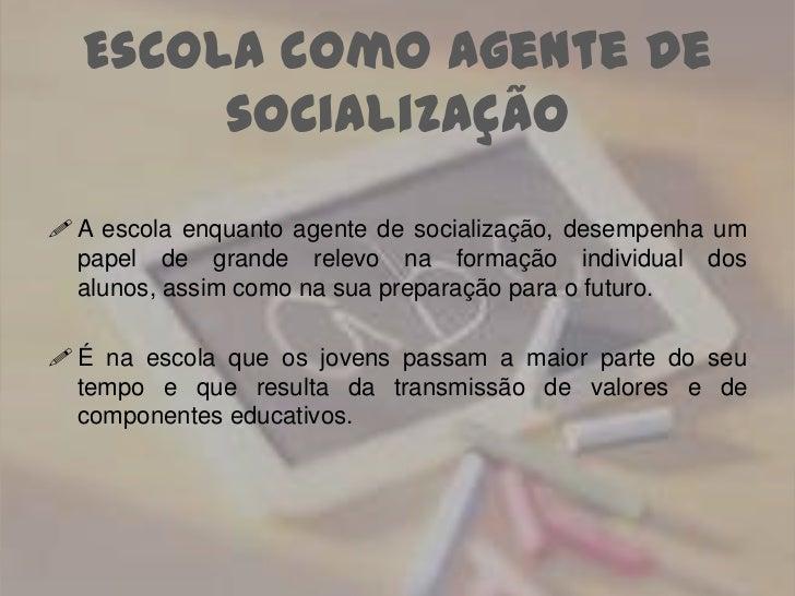 A escola como agente de socialização Slide 2