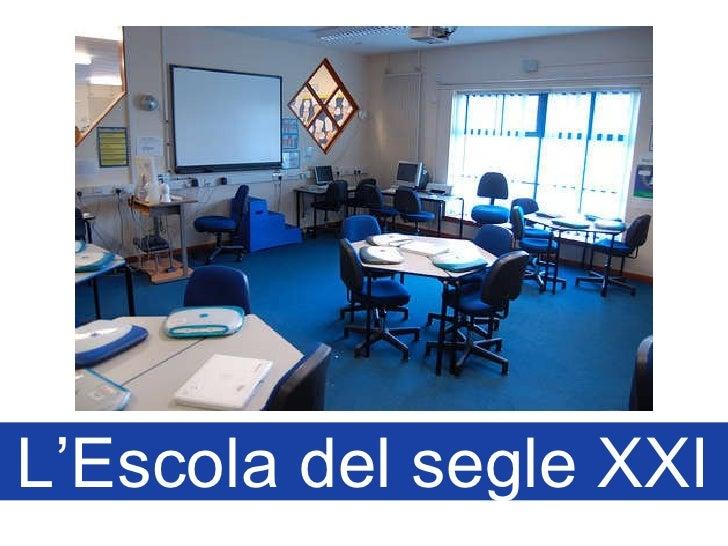 L'Escola del segle XXI