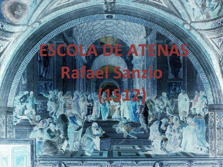 ESCOLA DE ATENAS Rafael Sanzio  (1512)