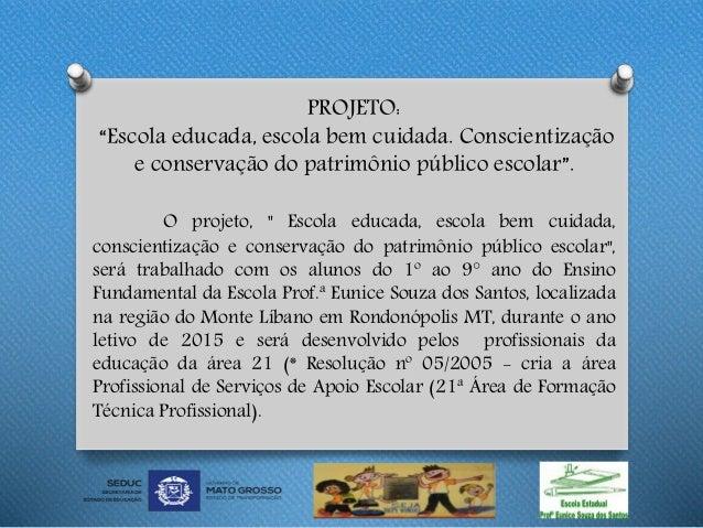 Projeto Escola Educada Escola Bem Cuidada Conscientização E Cons