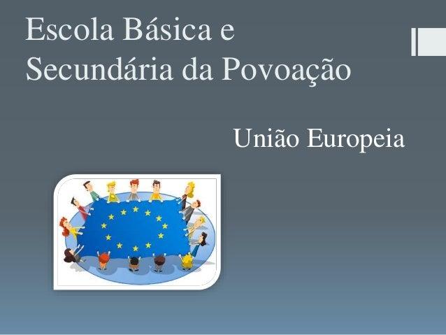 Escola Básica e Secundária da Povoação União Europeia