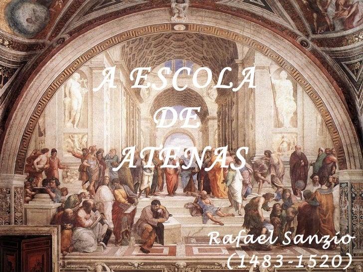 A ESCOLA   DE ATENAS     Rafael Sanzio      (1483-1520)