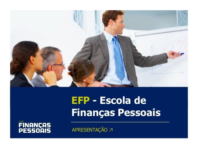 EFP - Escola deFinanças PessoaisAPRESENTAÇÃO ↗