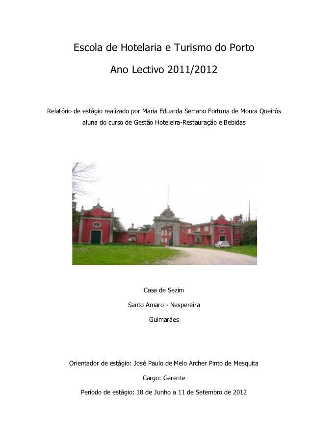 Escola de Hotelaria e Turismo do Porto                     Ano Lectivo 2011/2012Relatório de estágio realizado por Maria E...