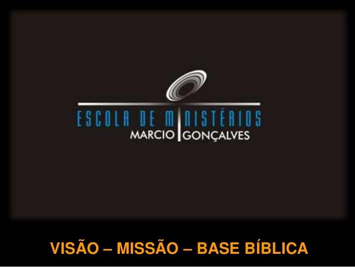 VISÃO – MISSÃO – BASE BÍBLICA<br />
