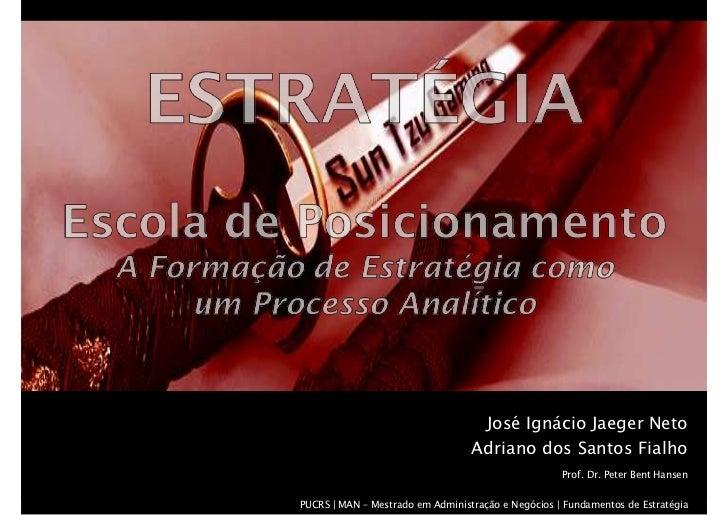 José Ignácio Jaeger Neto                                   Adriano dos Santos Fialho                                      ...