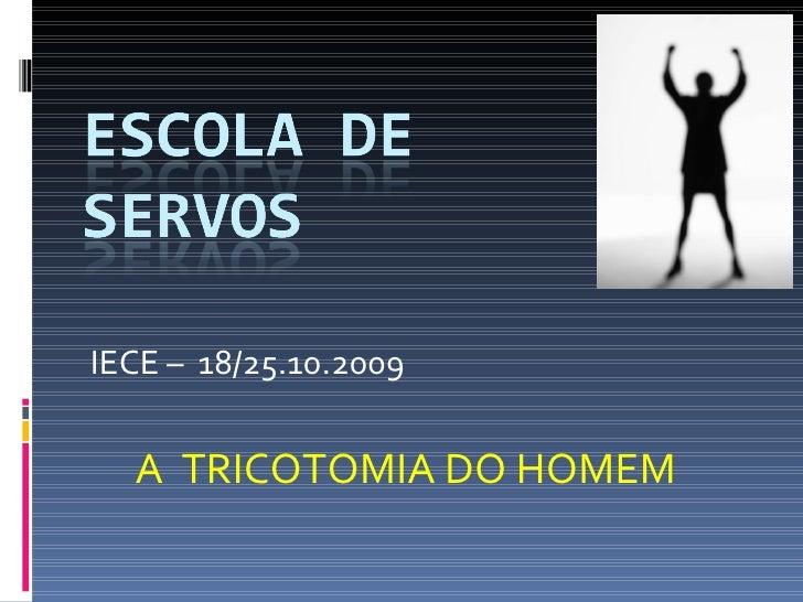 IECE –  18/25.10.2009 A  TRICOTOMIA DO HOMEM