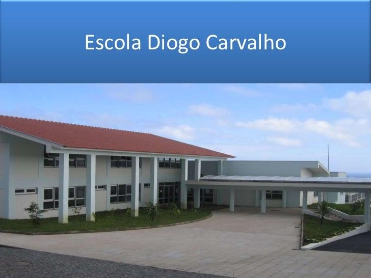 Escola Diogo Carvalho<br />